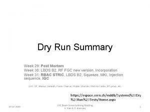 Dry Run Summary Week 29 Post Mortem Week