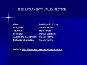 IEEE SACRAMENTO VALLEY SECTION Chair ViceChair Treasurer Secretary