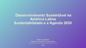Desenvolvimento Sustentvel na Amrica Latina Sustentabilidade e a