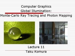 Computer Graphics Global Illumination MonteCarlo Ray Tracing and