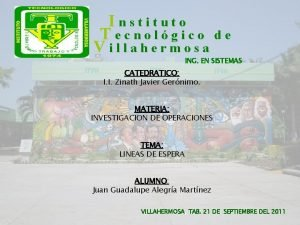 Instituto Tecnolgico de Villahermosa ING EN SISTEMAS CATEDRATICO
