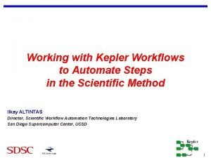 Working with Kepler Workflows to Automate Steps in
