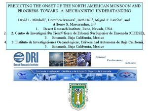 PREDICTING THE ONSET OF THE NORTH AMERICAN MONSOON