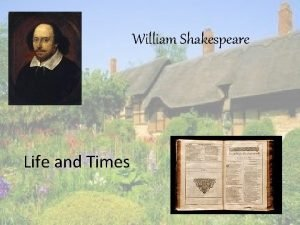 William Shakespeare Life and Times Birth William Shakespeare