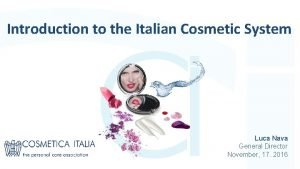 The Italian cosmetics system Introduction to the Italian