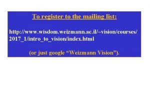 To register to the mailing list http www