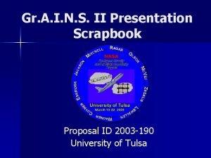 Gr A I N S II Presentation Scrapbook