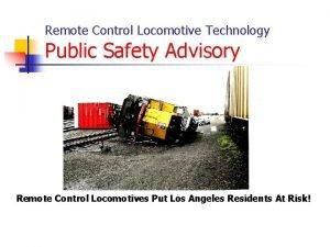 Remote Control Locomotive Technology Public Safety Advisory Remote