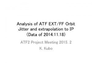 Analysis of ATF EXTFF Orbit Jitter and extrapolation