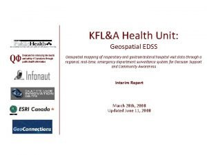 KFLA Health Unit Geospatial EDSS Geospatial mapping of