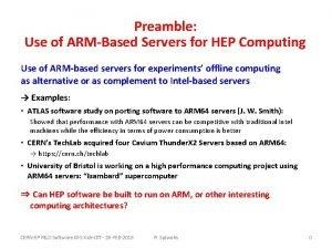 Preamble Use of ARMBased Servers for HEP Computing