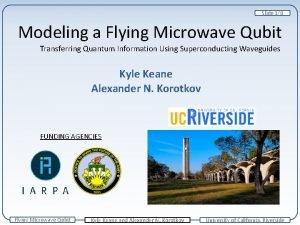 Slide 18 Modeling a Flying Microwave Qubit Transferring