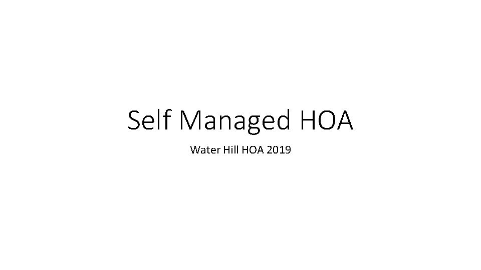 Self Managed HOA Water Hill HOA 2019 BOOKKEEPING