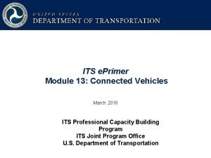ITS e Primer Module 13 Connected Vehicles March