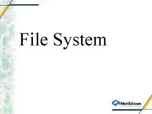 File System NETOS 6 File System Architecture Design