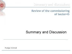 Summary and discussions Review of the commissioning of