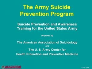 The Army Suicide Prevention Program Suicide Prevention and