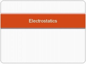 Electrostatics Prior Knowledge How have you experienced the