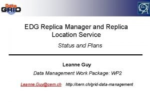 EDG Replica Manager and Replica Location Service Status