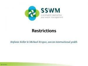 Restrictions Stefanie Keller Michael Kropac seecon international gmbh