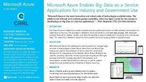 Microsoft Azure CASE STUDY Microsoft Azure Enables BigDataasaService