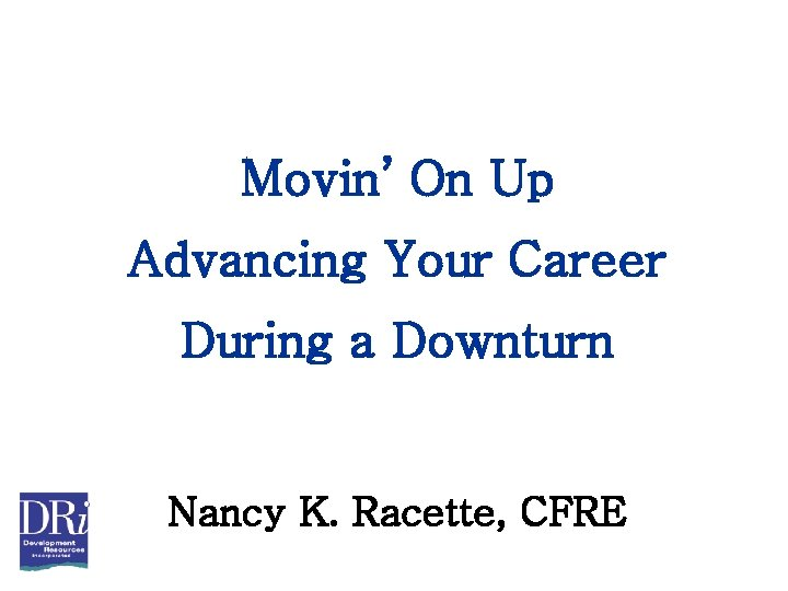 Movin On Up Advancing Your Career During a