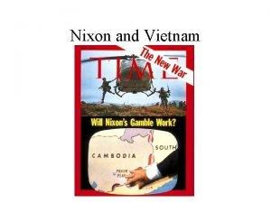 Nixon and Vietnam I Nixon Triumphs A Nixon