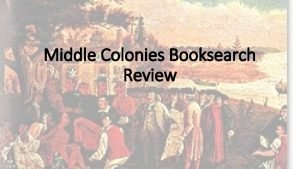 Middle Colonies Booksearch Review What country emerged as