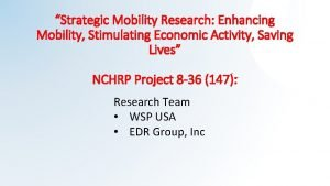 Strategic Mobility Research Enhancing Mobility Stimulating Economic Activity
