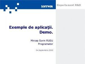Departament RD Exemple de aplicaii Demo Mircea Sorin