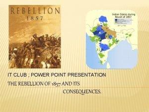 IT CLUB POWER POINT PRESENTATION THE REBELLION OF