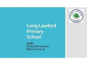 Long Lawford Primary School SEND PolicyInformation Report 2019