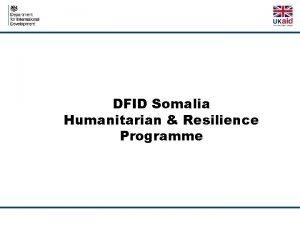 DFID Somalia Humanitarian Resilience Programme Humanitarian Needs Overview