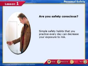 Lesson 1 Personal Safety Are you safety conscious