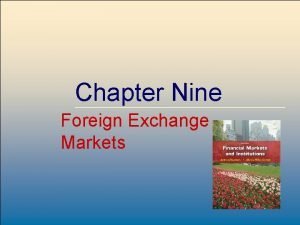 Chapter Nine Foreign Exchange Markets Mc GrawHillIrwin 8