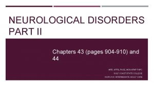 NEUROLOGICAL DISORDERS PART II Chapters 43 pages 904