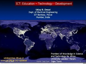 ICT Education Technology Development Uday B Desai Dept