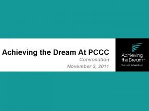 Achieving the Dream At PCCC Convocation November 3