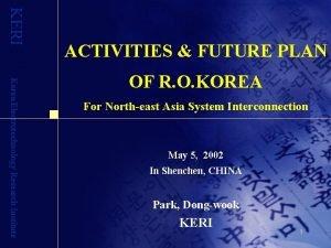 KERI ACTIVITIES FUTURE PLAN Korea Electrotechnology Research Institute