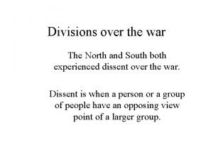 Divisions over the war The North and South