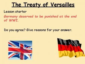 The Treaty of Versailles Lesson starter Germany deserved