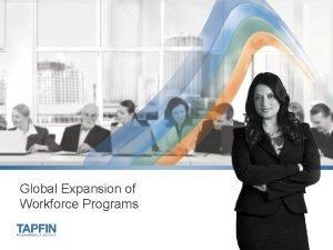 Global Expansion of Workforce Programs Global Expansion of