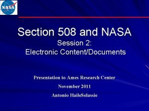 Section 508 and NASA Session 2 Electronic ContentDocuments