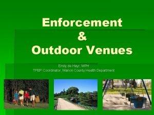 Enforcement Outdoor Venues Emily de Hayr MPH TPEP
