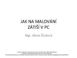 JAK NA MALOVN ZTI V PC Mgr Alena