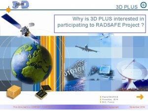 3 D PLUS Why is 3 D PLUS