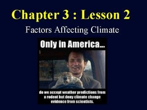 Chapter 3 Lesson 2 Factors Affecting Climate Essential