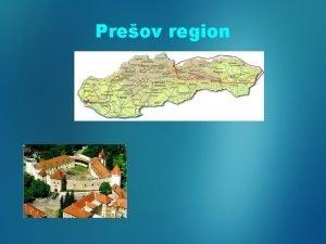 Preov region Preov region is a county in