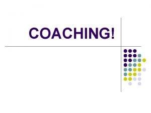 COACHING Coaching FORTUNE 22100 l Coaching is one