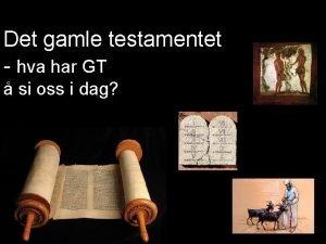 Det gamle testamentet hva har GT si oss